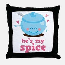 He's My Spice Throw Pillow