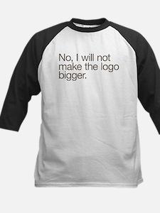 No, I will not make the logo bigger. Tee