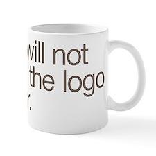 No, I will not make the logo bigger. Small Mug