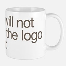 No, I will not make the logo bigger. Small Small Mug