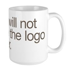 No, I will not make the logo bigger. Mug