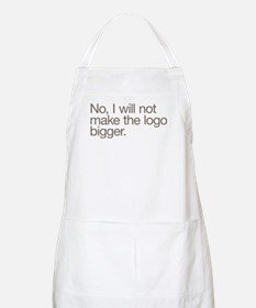 No, I will not make the logo bigger. Apron