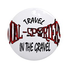 Travel in the Gravel Ornament (Round)