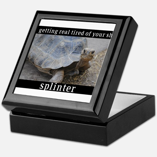 real tired of it Keepsake Box