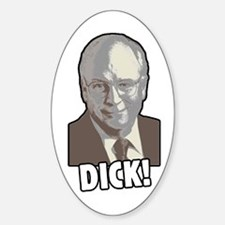 DICK! (Cheney) Oval Decal