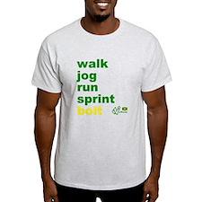 Walk. Jog. Run. Sprint. Bolt. T-Shirt
