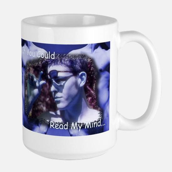 If You Could Read My Mind Large Mug