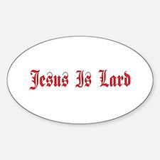 Jesus Is Lard Oval Decal