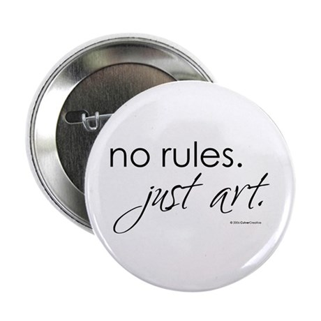 No Rules. Just art. Button