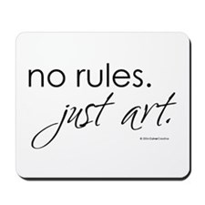 No Rules. Just art. Mousepad