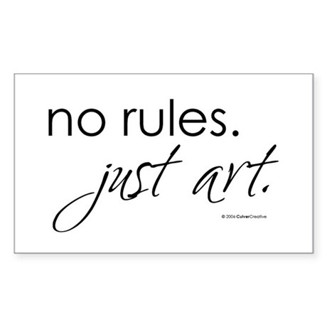 No Rules. Just art. Rectangle Sticker