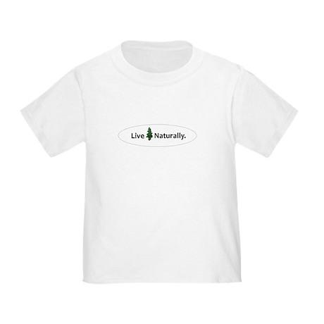 Live Naturally Toddler T-Shirt