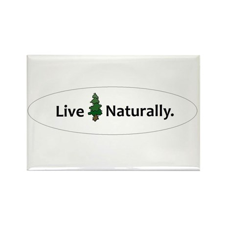 Live Naturally Rectangle Magnet
