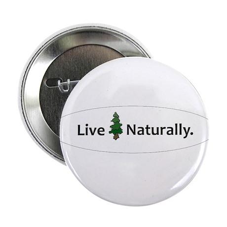 "Live Naturally 2.25"" Button"