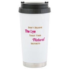 Dont Believe the Lye Travel Mug