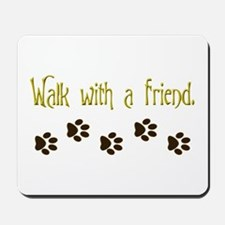 Walk With a Friend.png Mousepad