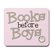 Books before Boys Mousepad