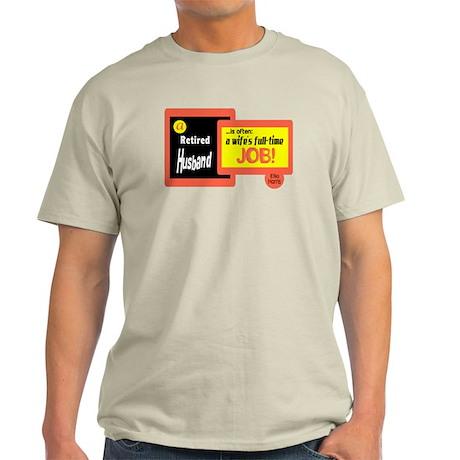 A Retired Husband-Ella Harris/t-shirt Light T-Shir