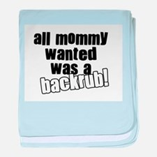 All Mommy Wanted was a Backrub baby blanket