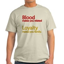 Blood-Loyalty Light T-Shirt