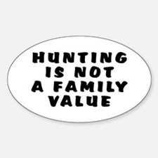 Hunting...family value - Decal