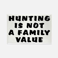 Hunting...family value - Rectangle Magnet