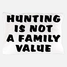 Hunting...family value - Pillow Case