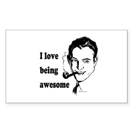 I love being awesome - Rectangle Sticker