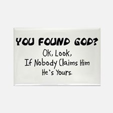 You Found God Rectangle Magnet