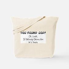You Found God Tote Bag