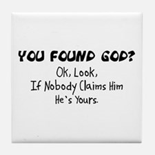 You Found God Tile Coaster