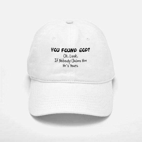 You Found God Baseball Baseball Cap