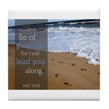 LDS Quotes- Be of good cheer, for I will lead you