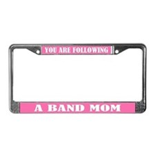 Your Are Following A Band Mom License Plate Frame