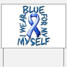 I Wear Blue for Myself.png Yard Sign
