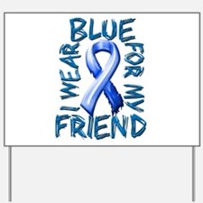 I Wear Blue for my Friend.png Yard Sign