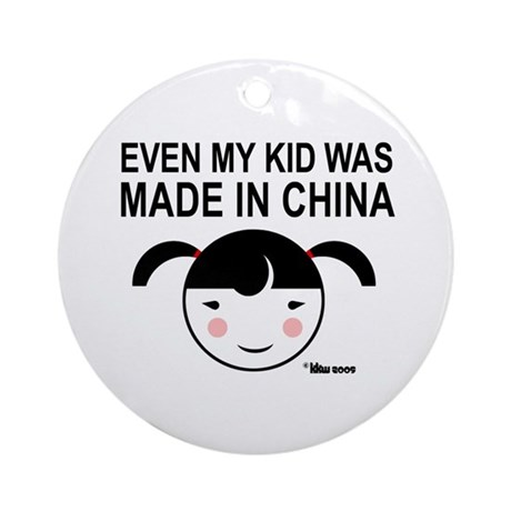 Even My Kid Was Made in China Girl Ornament (Round