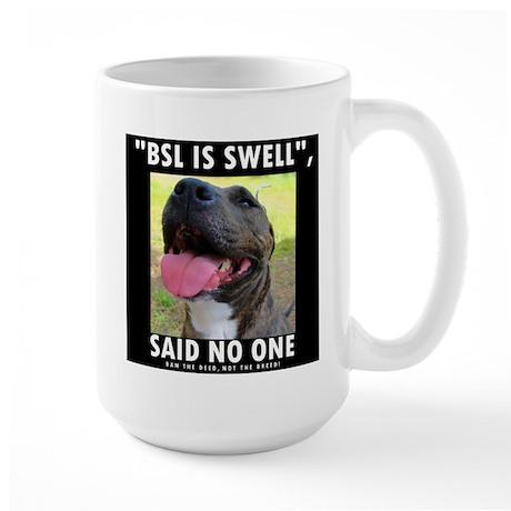 BSL IS SWELL, SAID NO ONE Large Mug