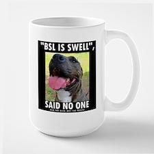 BSL IS SWELL, SAID NO ONE Mug