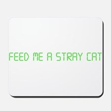 """American Psycho """"Feed Me a Stray Cat"""" Mousepad"""