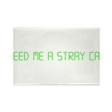 "American Psycho ""Feed Me a Stray Cat"" Rectangle Ma"