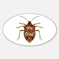 You Stink Stink Bug Sticker (Oval)