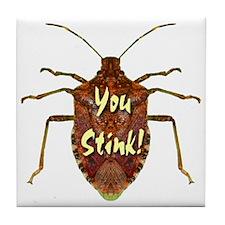 You Stink Stink Bug Tile Coaster