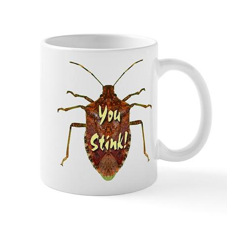 You Stink Stink Bug Mug
