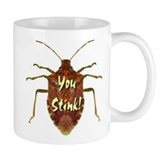 You Stink Stink Bug Mug