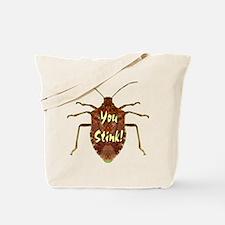 You Stink Stink Bug Tote Bag