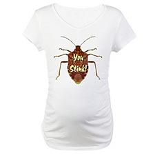 You Stink Stink Bug Shirt