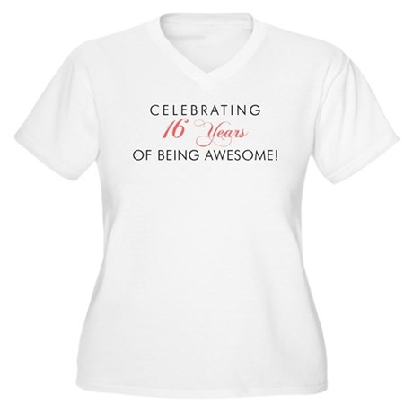 Celebrating 16 Years Of Being Awesome Women's Plus