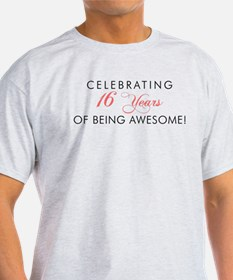 Celebrating 16 Years Of Being Awesome T-Shirt