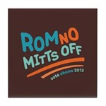 RomNO Mitts Off Tile Coaster